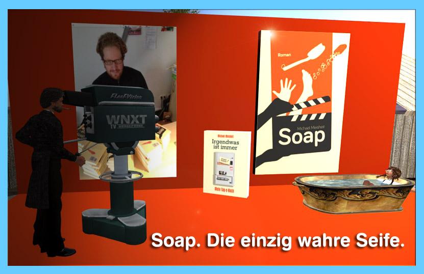 Soap von Michael Meisheit - in Szene gesetzt in Second Life